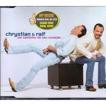 Chrystian E Ralf Cd Single Um Cantinho Do Seu Coração - Raro