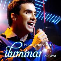 Cd Padre Fábio De Melo - Iluminar Ao Vivo * Frete Grátis *
