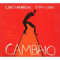 Cambaio - Chico Buarque E Edu Lobo (trilha Peça). - Cd