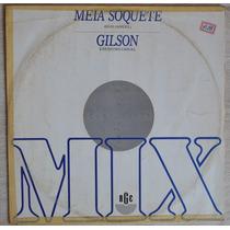 Lp Vinil - Meia Soquete / Gilson - Mix 12´ Single - 1988