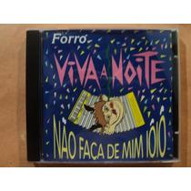 Forró Viva A Noite- Cd Não Faça De Mim Iô Iô- 1995- Original