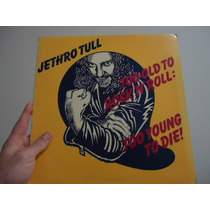Lp - Jetrho Tull - To Old To Rock´n Roll Tooo Young To Die -