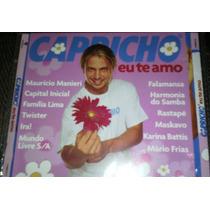 Cd Capricho Eu Te Amo - Ira, Mundo Livre Sa, Capital I. Raro