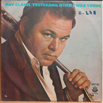 Lp (803) Vários - Roy Clark - Yesterday, When I Was Young