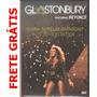 Beyoncé - Live Glastonbury - Dvd Raro Novo Frete Grátis