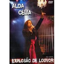 Dvd Alda Célia - Explosão De Louvor (ao Vivo) * Original