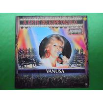 Lp Vanusa P/1992- A Arte Do Espetáculo Ao Vivo