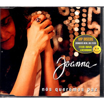 Joanna Cd Single Nós Queremos Paz - Novo Lacrado Raro