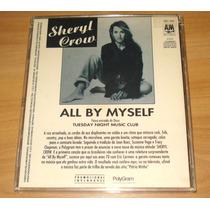 Sheryl Crow - All By Myself Cd Promo Brasil Mega Raro!