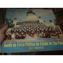 Lp - Banda Da Força Publica Do Estado De Sp ...conservado