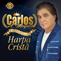 Cd Carlos Moysés Cantando Hinos Da Harpa Cristã (original)