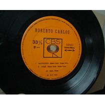 Vinil Compacto Roberto Carlos 1974 Frete Gratis