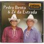 Cd Pedro Bento & Zé Da Estrada - Raízes Sertanejas - Novo***