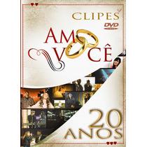 Dvd Clipes Amo Você 20 Anos.