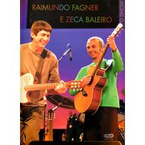 Dvd Raimundo Fagner E Zeca Baleiro - O Show Ao Vivo