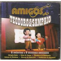 Cd Teodoro & Sampaio - Amigos Do - Novo***