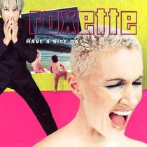 Cd - Roxette: Have A Nice Day