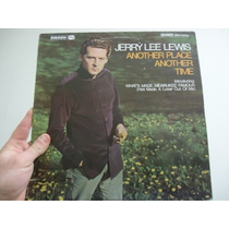 Lp - Jerry Lee Lewis -another Place Another Time - Importado