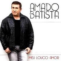 Amado Batista - Meu Louco Amor 2010 (cd Lacrado)