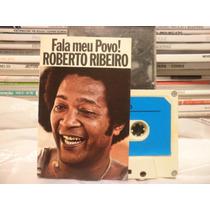 Fita K7 Cassete Roberto Ribeiro Fala Meu Povo !