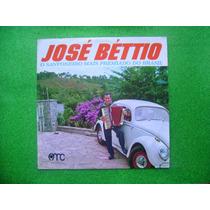 Lp Jose Bétio -p/1972 O Sanfoneiros Mais Premiado Do Brasil