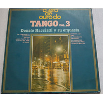 Lp/vinil A Era De Ouro Do Tango Volume 3 - Donato Racciatti