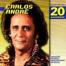 Cd Carlos André - Seleção De Ouro 20 Sucessos Novo E Lacrado