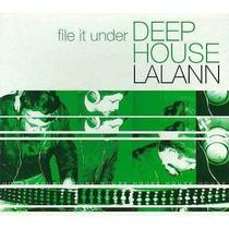 Cd Deep House Lalann - File It Under - 1ª Ed. 2005 Digipack
