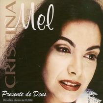 Cd Cristina Mel Presente De Deus (1998) Lacrado Raridade Mk