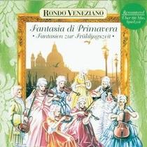 Cd Rondo Veneziano Fantasia Di Primavera - Fantasien Zur Fr