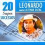 Cd Leonardo - 20 Super Sucessos - Canta Altemar Dutra