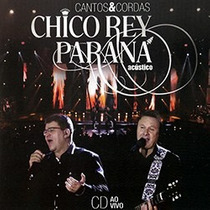 Chico Rey E Paraná - Cantos E Cordas Ao Vivo (cd Lacrado)