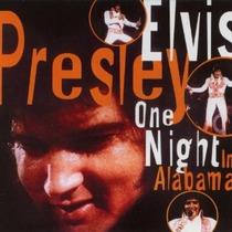 Elvis Presley - One Night In Alabama (cd Original)