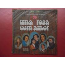 Lp Trilha Sonora Novela Uma Rosa Com Amor P/1972-nacional
