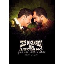 Zezé Di Camargo E Luciano Kit 1 Dvd + 2 Cds Flores Em Vida