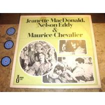 Lp Jeanette Macdonald Nelson Eddy & Maurice Chevalier (1985)