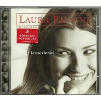 Cd Laura Pausini - Le Cose Che Vivi + 3 Bônus Em Português