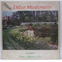 Lp Ereni - Débora E Leia - Dever Missionário - 1988 - Voz Da