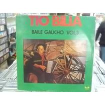 Tio Bilia Baile Gaúcho Vol 3 Lp E Capa Médio Estado