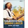 Dvd Gilberto Gil - Banda Larga Show Ao Vivo (promocional)