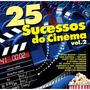 Cd - 25 Sucessos Do Cinema - Vol. 2 Trilha Sonora Filmes