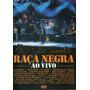 Dvd Raça Negra - Ao Vivo (raro)