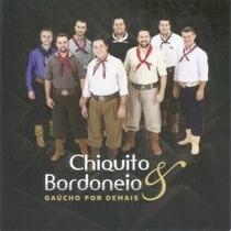 Chiquito E Bordoneio - Gaúcho Por Demais!!!