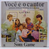 Lp Karaokê - Você É O Cantor Vol 6 - 1985 - Som Game - Cid