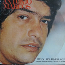 Antonio Marcos - Eu Vou Ter Sempre V Compacto De Vinil Raro