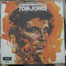 Lp Tom Jones The Body And Soul 1973 Exx Estado
