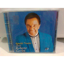 Cd Agnaldo Timóteo / Canta Roberto Carlos (frete Grátis)