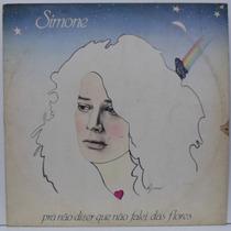 Lp Simone - Prá Não Dizer Que Não Falei Das Flores - 1979 -