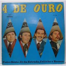 Lp 4 De Ouro - Pedro Bento, Zé Da Estrada, Celinho E Ramon -