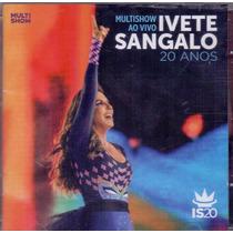 Cd Ivete Sangalo - Multishow Ao Vivo 20 Anos - Novo***
